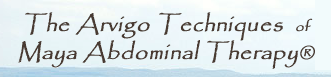 The Arvigo Techniques of Maya Abdominal Therapy®